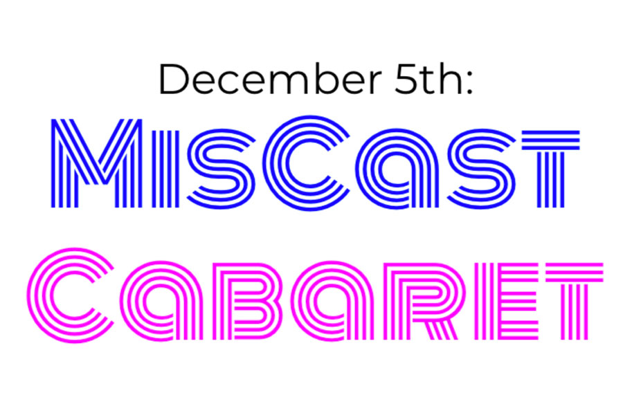 The MisCast Cabaret will take place Dec. 5 at 4 p.m. in the black box theater.